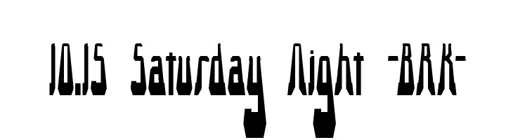 10.15 Saturday Night -BRK- Font