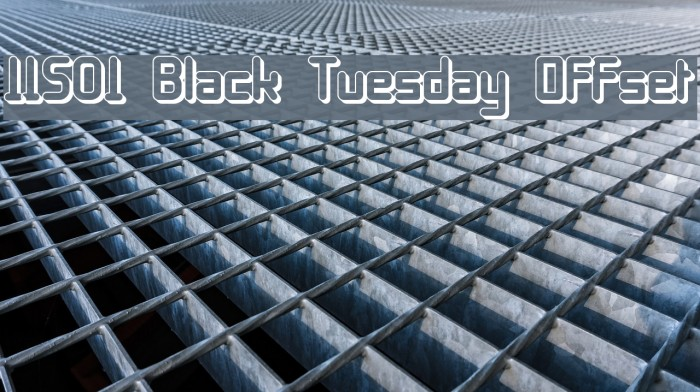 11S01 Black Tuesday Offset फ़ॉन्ट examples