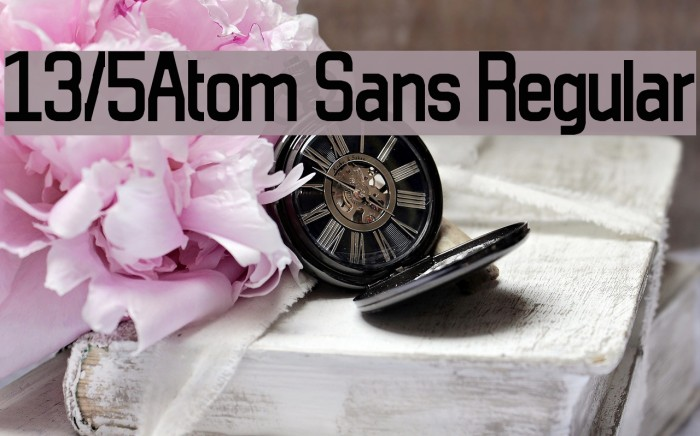 13/5Atom Sans Regular फ़ॉन्ट examples