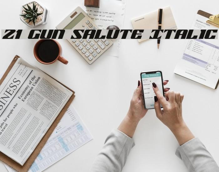 21 Gun Salute Italic Fonte examples