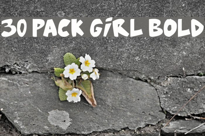 30 Pack Girl Bold फ़ॉन्ट examples