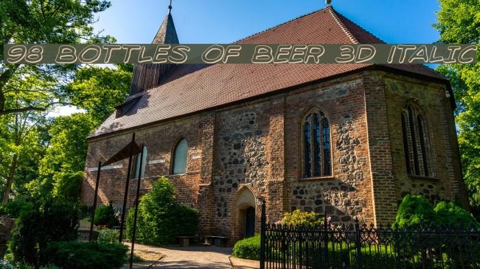 98 Bottles of Beer 3D Italic Fonte examples