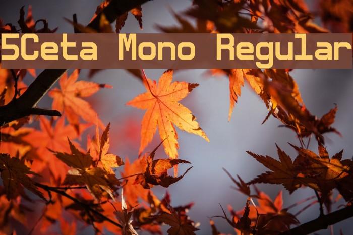 5Ceta Mono Regular फ़ॉन्ट examples