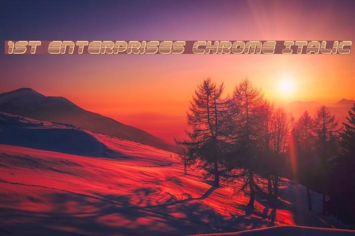 1st Enterprises Chrome Italic Font examples