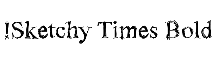 !Sketchy Times Bold  Free Fonts Download