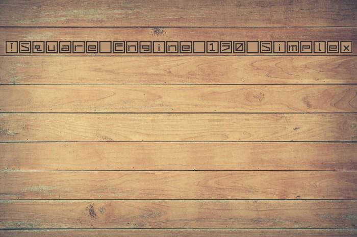 !Square Engine 150 Simplex फ़ॉन्ट examples