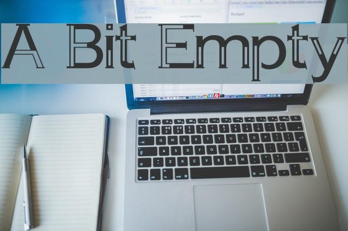 A Bit Empty Fonte examples
