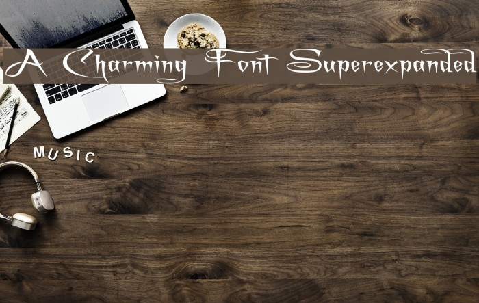 A Charming Font Superexpanded फ़ॉन्ट examples