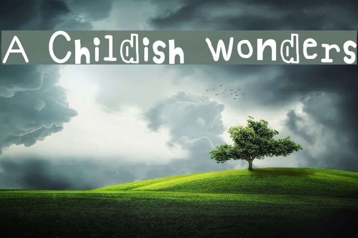 A Childish Wonders Fonte examples