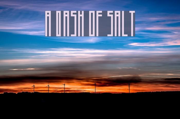 A Dash of Salt Fonte examples