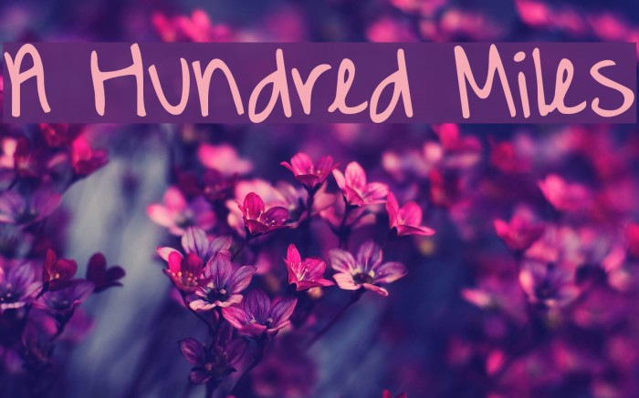 A Hundred Miles Font examples