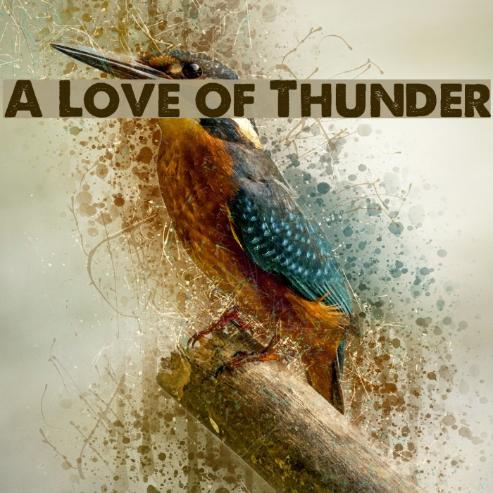 A Love of Thunder Font examples