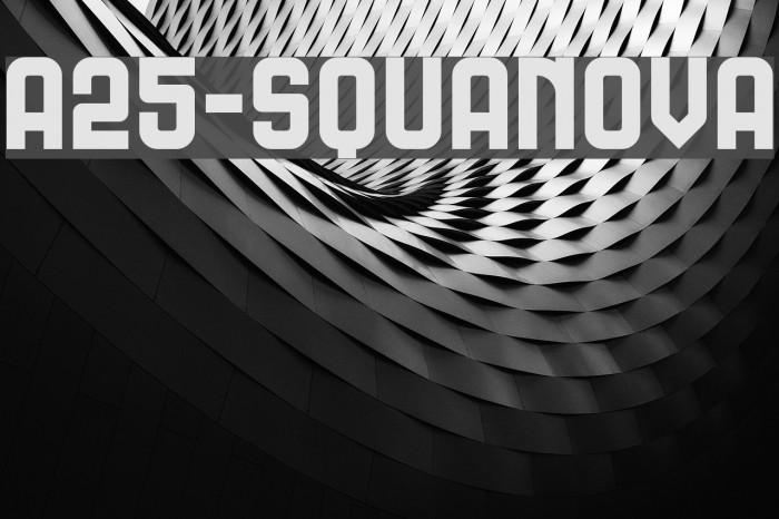 A25-SQUANOVA Font examples