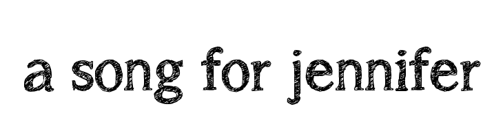 a song for jennifer  Free Fonts Download