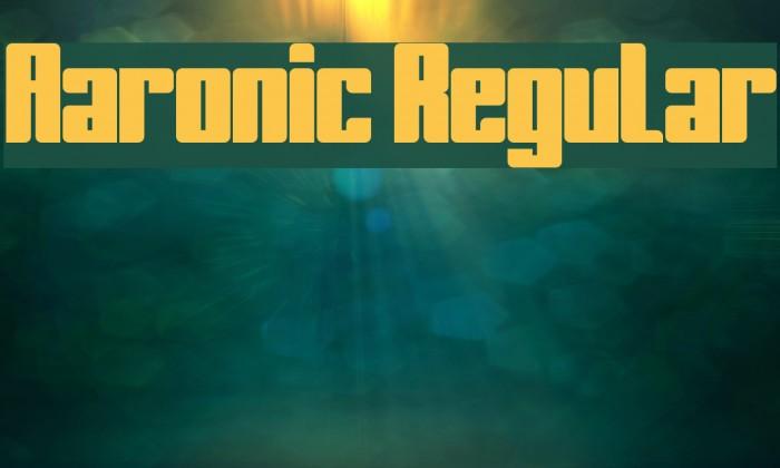Aaronic Regular Шрифта examples