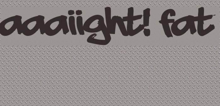aaaiight! fat لخطوط تنزيل examples