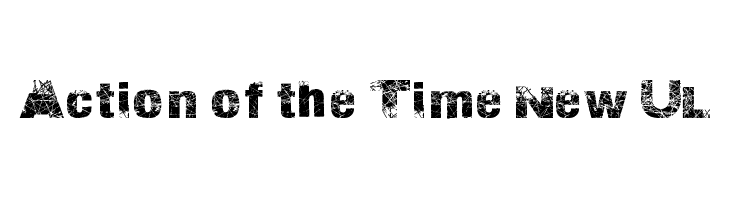 Action of the Time New UL  Free Fonts Download