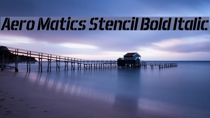 Aero Matics Stencil Bold Italic Font examples