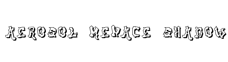 aerosol menace shadow Font