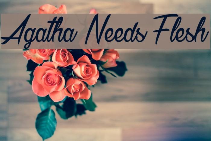 Agatha Needs Flesh Шрифта examples
