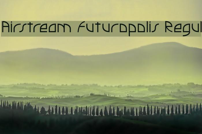 Airstream Futuropolis Regul फ़ॉन्ट examples