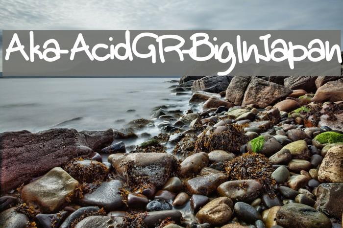 Aka-AcidGR-BigInJapan Fonte examples