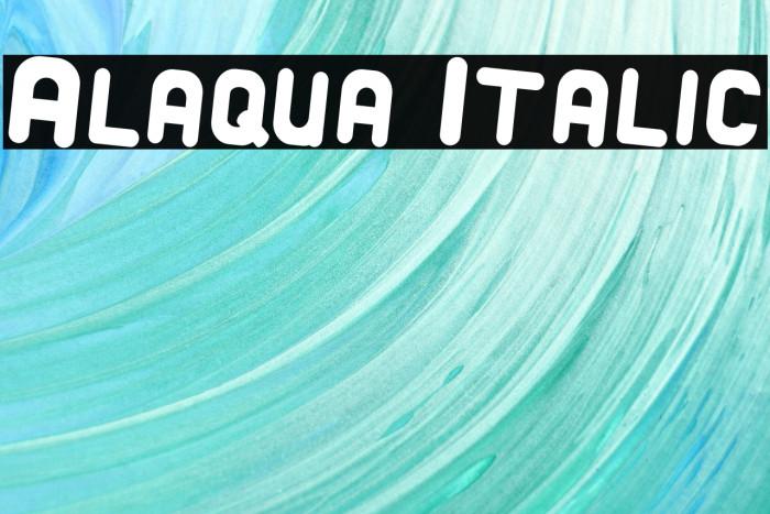 Alaqua Italic फ़ॉन्ट examples