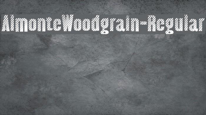 AlmonteWoodgrain-Regular Font examples