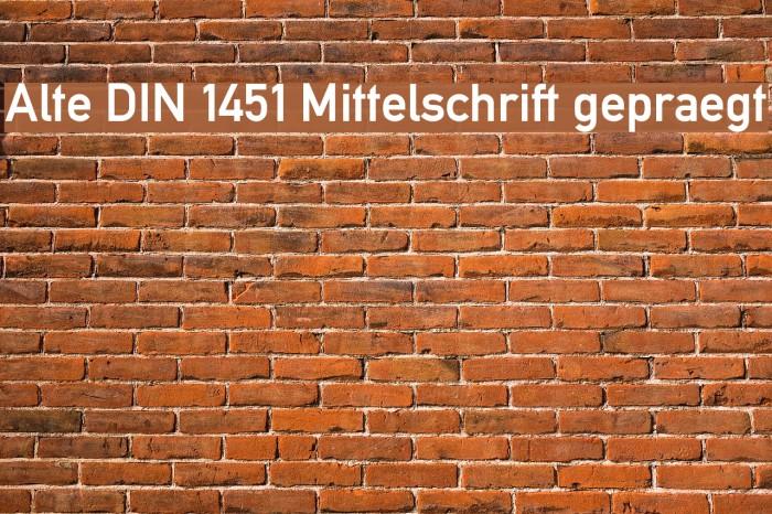 Alte DIN 1451 Mittelschrift gepraegt Font examples