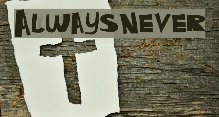 AlwaysNever Font examples