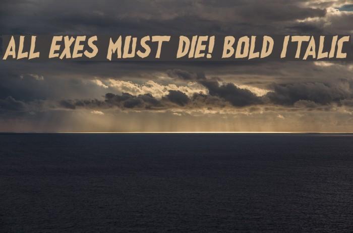 all exes must die! Bold Italic لخطوط تنزيل examples