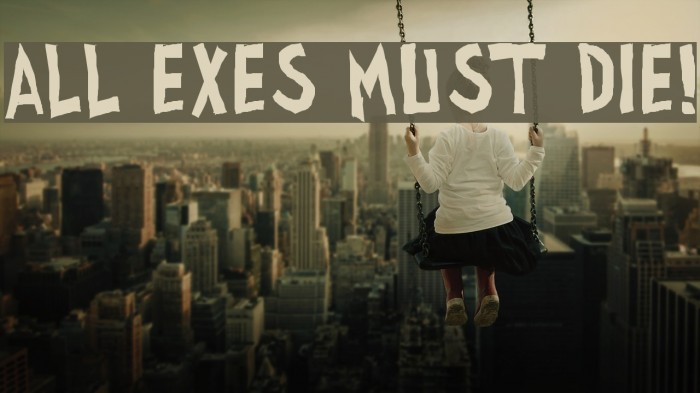 all exes must die! Font examples