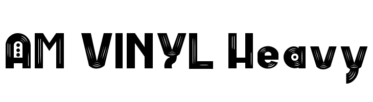 AM VINYL Heavy  Free Fonts Download