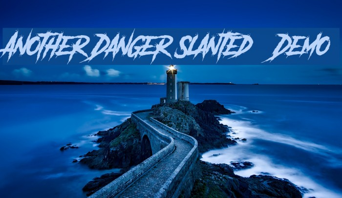 Another Danger Slanted - Demo Fonte examples