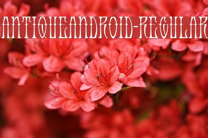 AntiqueAndroid-Regular Font examples