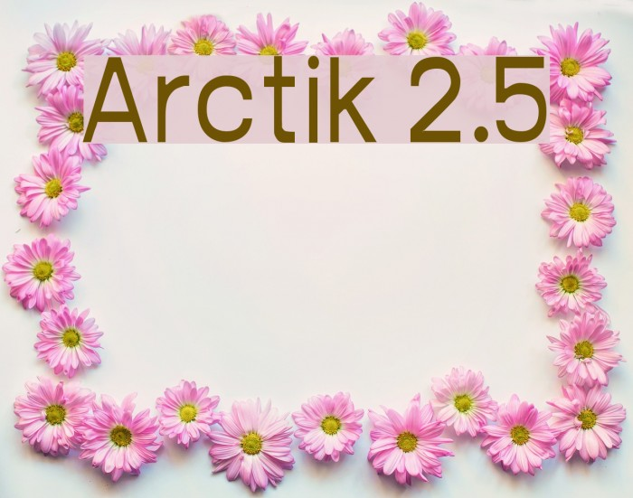 Arctik 2.5 Fuentes examples
