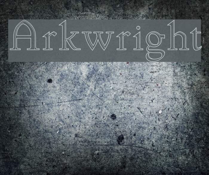 Arkwright Fonte examples