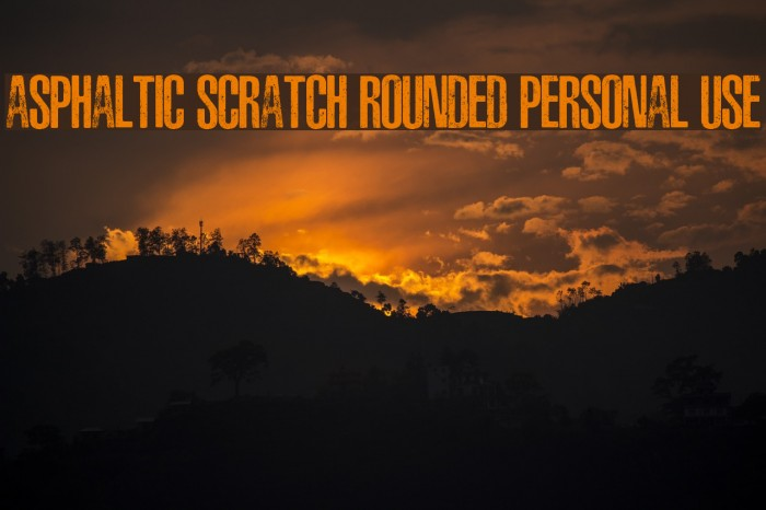 ASPHALTIC SCRATCH ROUNDED PERSONAL USE Font examples