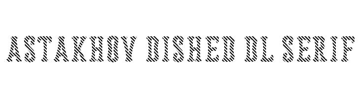 Astakhov Dished DL Serif  Free Fonts Download