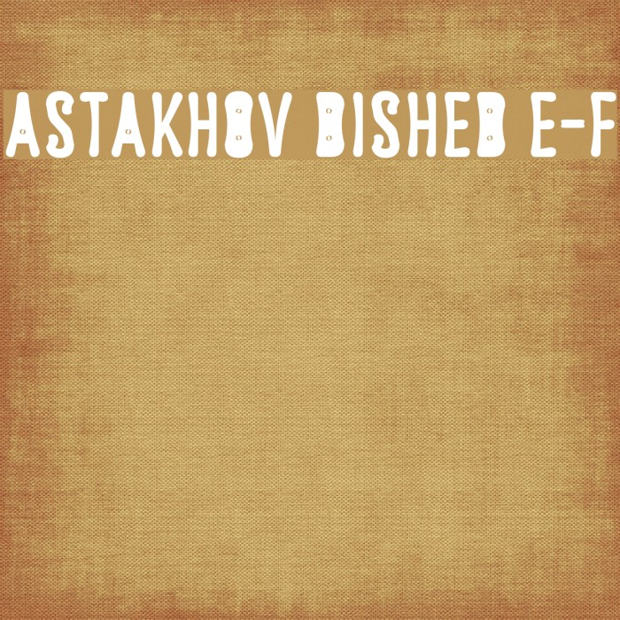 Astakhov Dished E-F फ़ॉन्ट examples