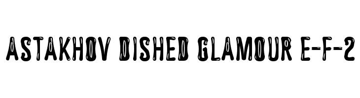 Astakhov Dished Glamour E-F-2  Free Fonts Download