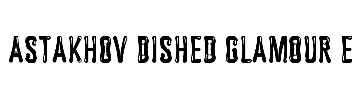 Astakhov Dished Glamour E  Free Fonts Download