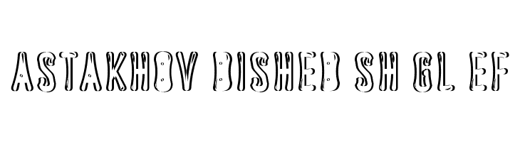 Astakhov Dished Sh Gl EF  Free Fonts Download