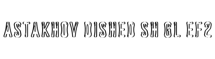 Astakhov Dished Sh Gl EF2  Free Fonts Download