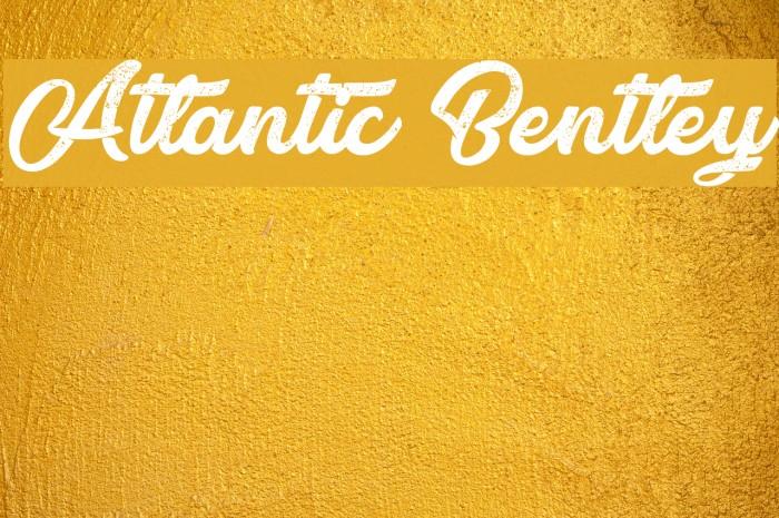 Atlantic Bentley Font examples