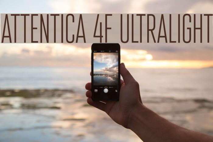 Attentica 4F UltraLight Fonte examples