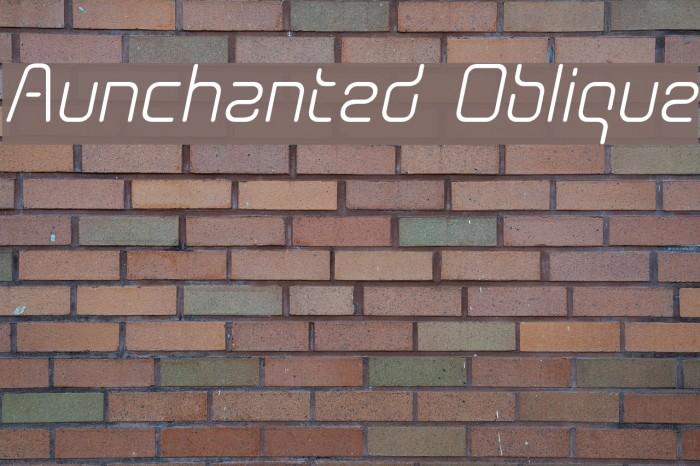 Aunchanted Oblique Font examples