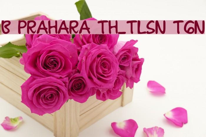 B Prahara TH_Tlsn Tgn Fonte examples