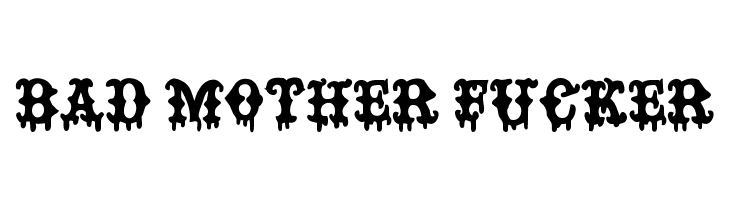 BAD MOTHER FUCKER  Free Fonts Download