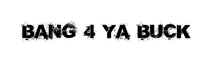 Bang 4 Ya Buck  Free Fonts Download